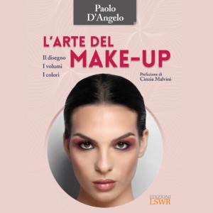 L'arte del make up: Il disegno, i volumi, i colori